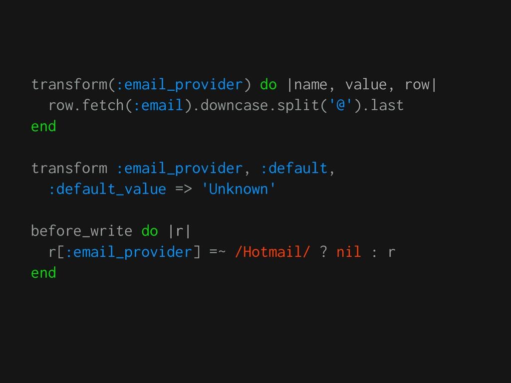 transform(:email_provider) do |name, value, row...