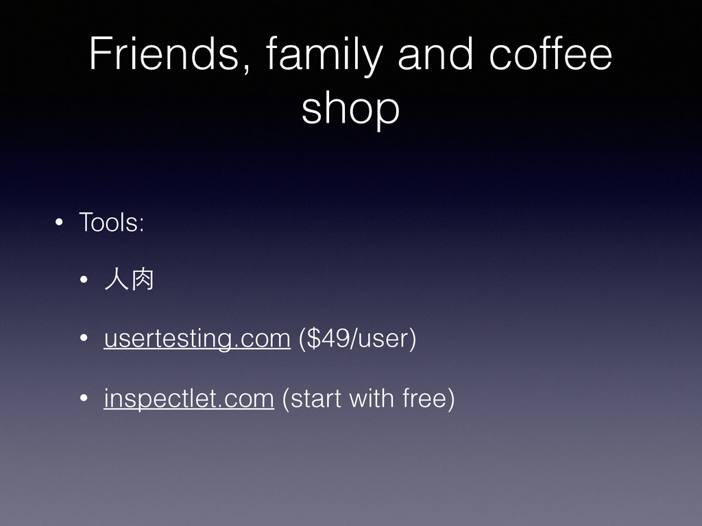 Friends, family and coffee shop • Tools: • ⼈人⾁肉...