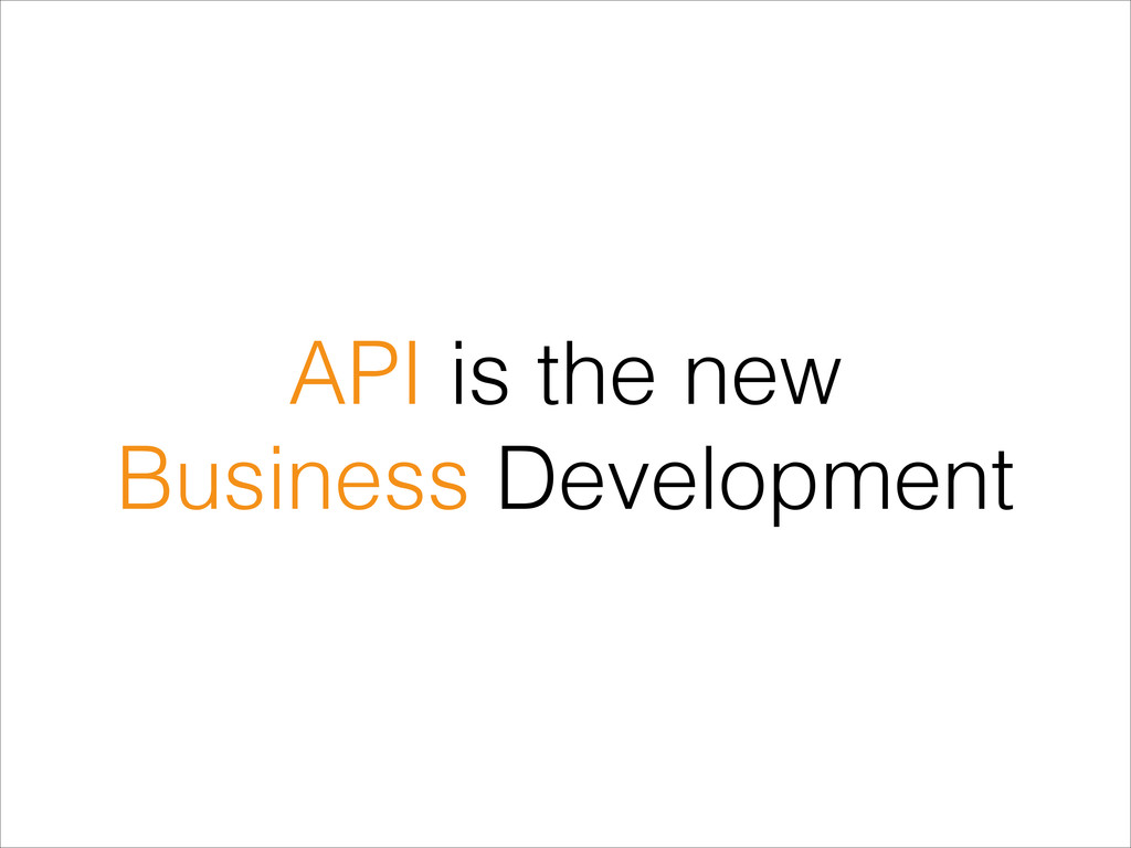 API is the new Business Development