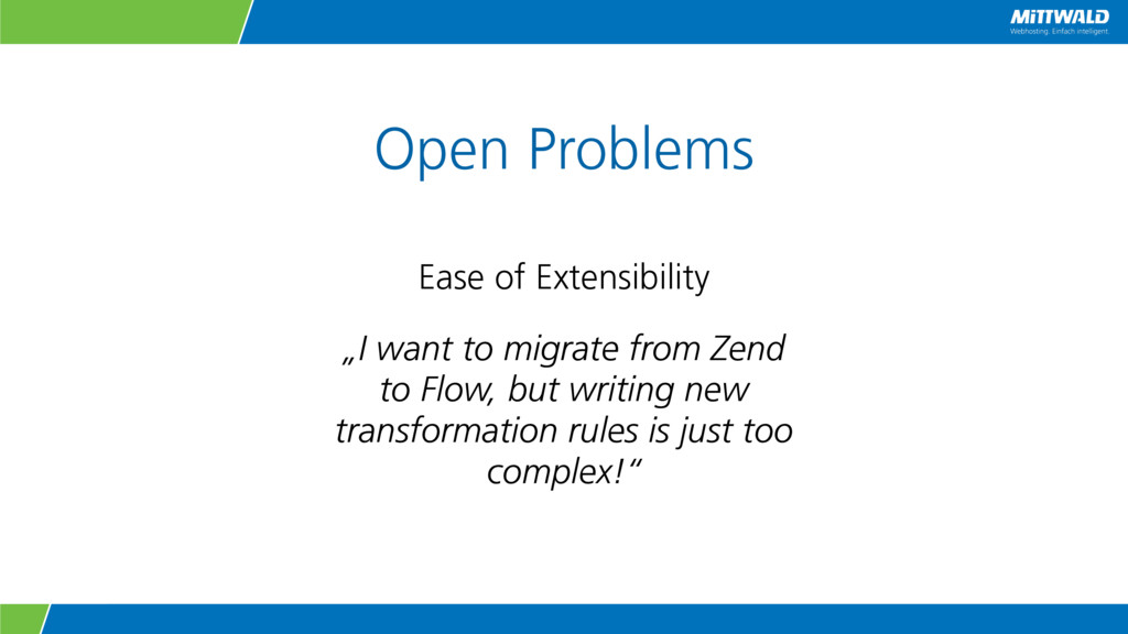 "Open Problems Ease of Extensibility ""I want to ..."