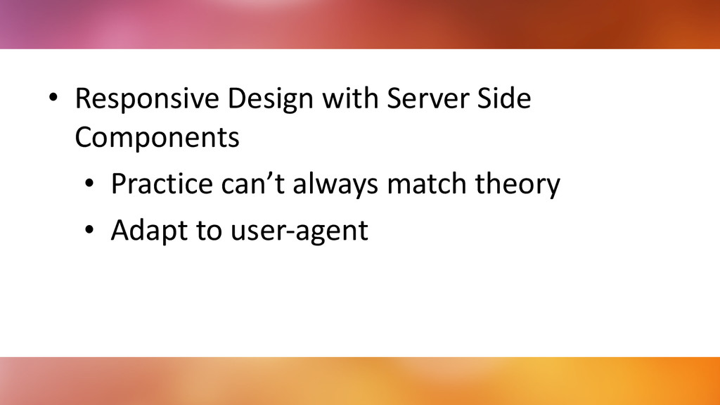 • Responsive	