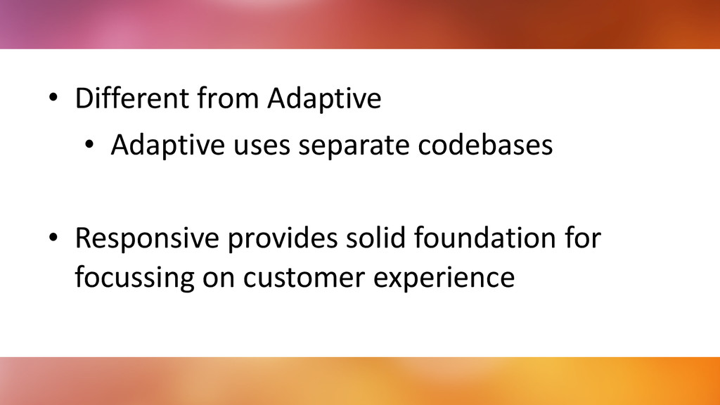 • Different	