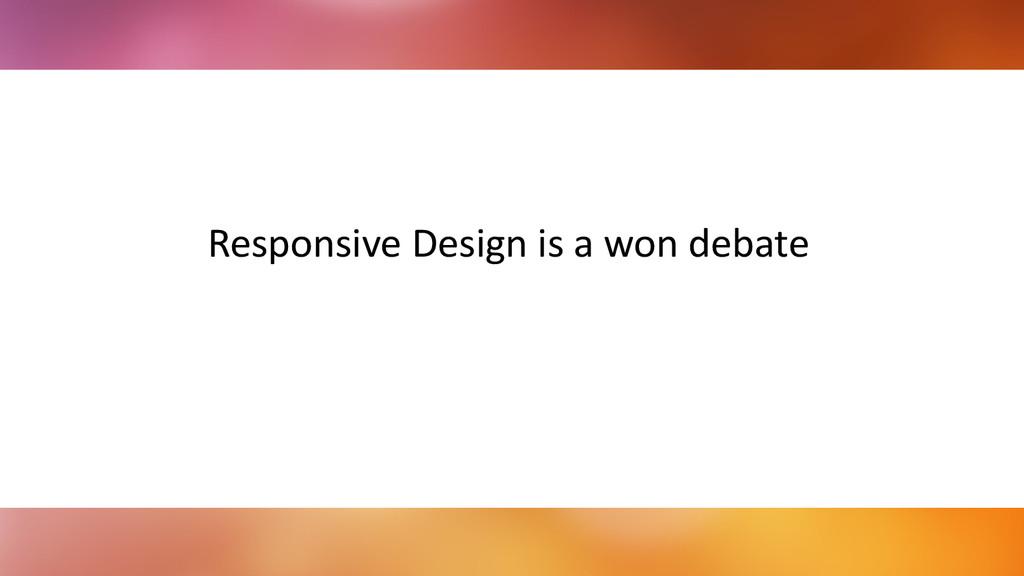 ! ! Responsive Design is a won d...