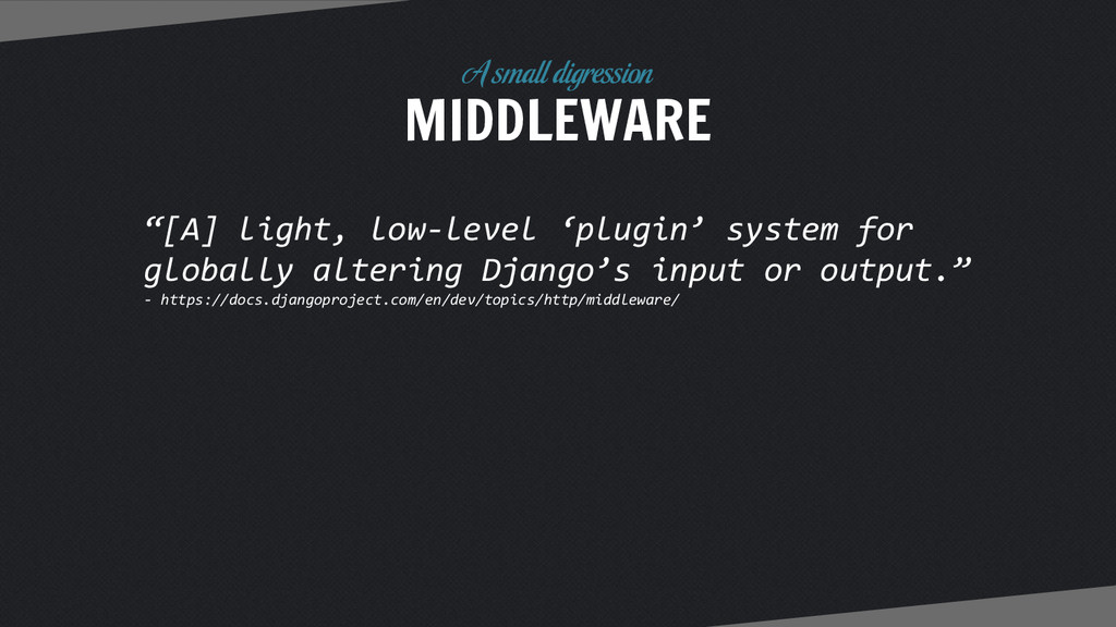 """MIDDLEWARE A small digression """"[A] light, low-l..."""