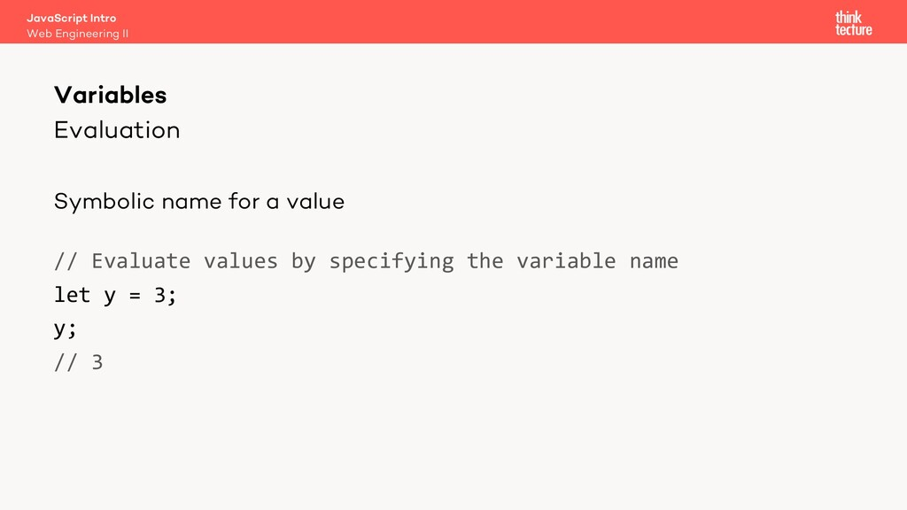 Evaluation Symbolic name for a value // Evaluat...