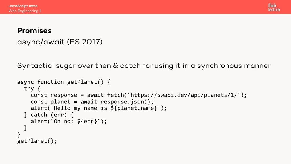 async/await (ES 2017) Promises Web Engineering ...