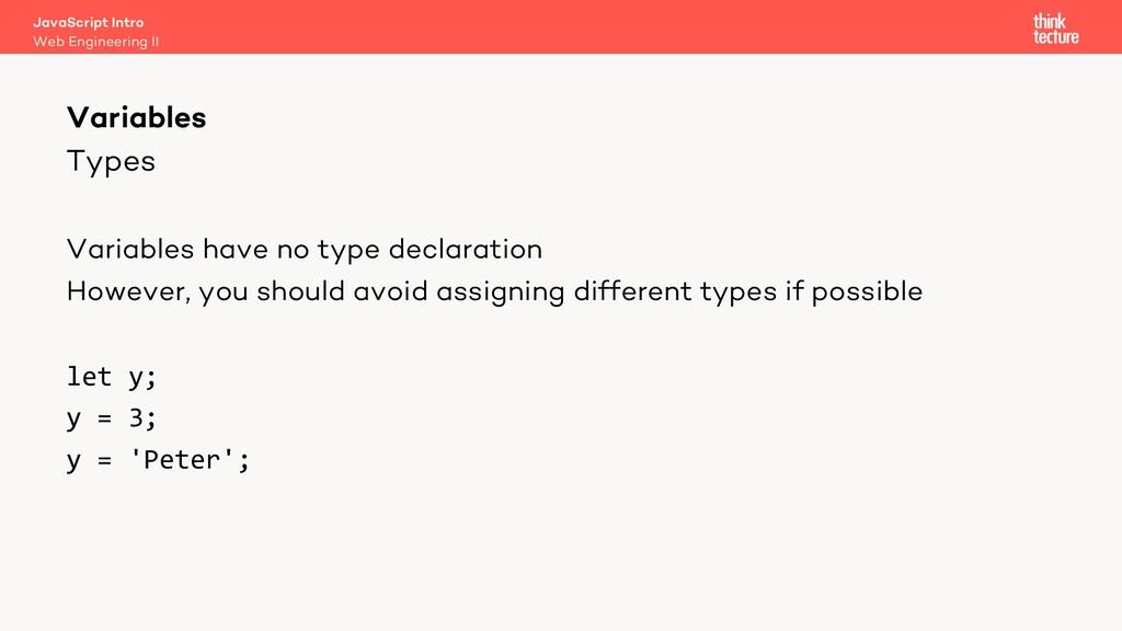 Types Variables have no type declaration Howeve...