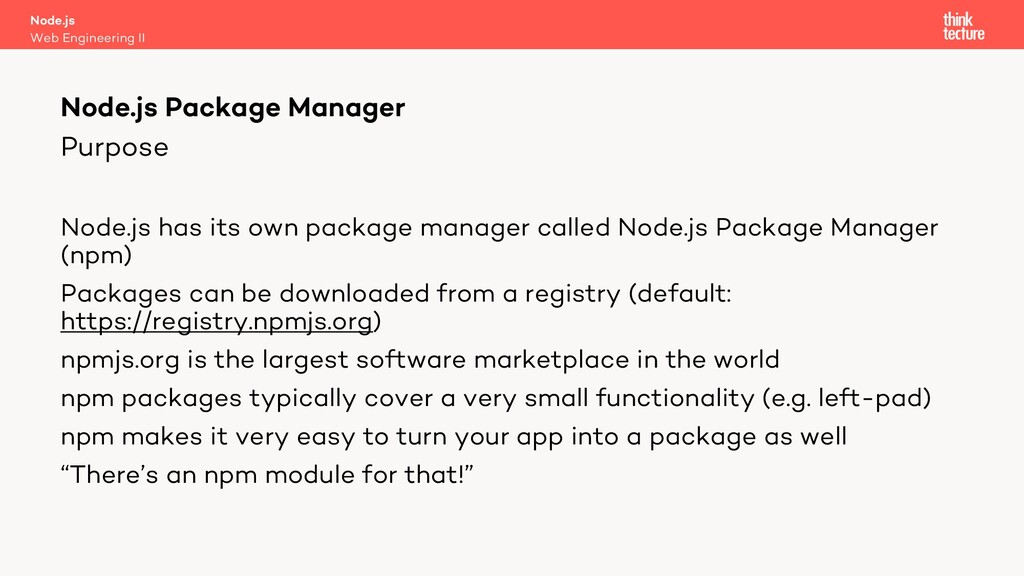 Purpose Node.js has its own package manager cal...