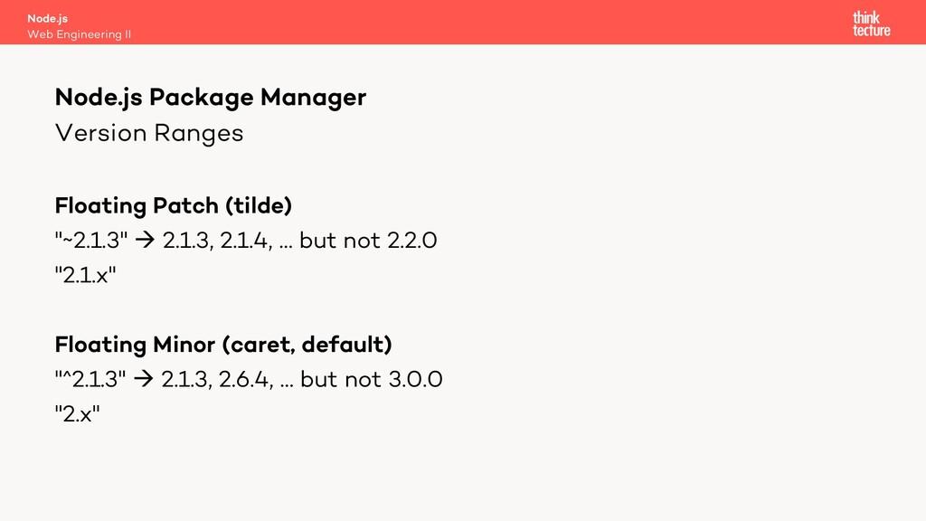 """Version Ranges Floating Patch (tilde) """"~2.1.3"""" ..."""
