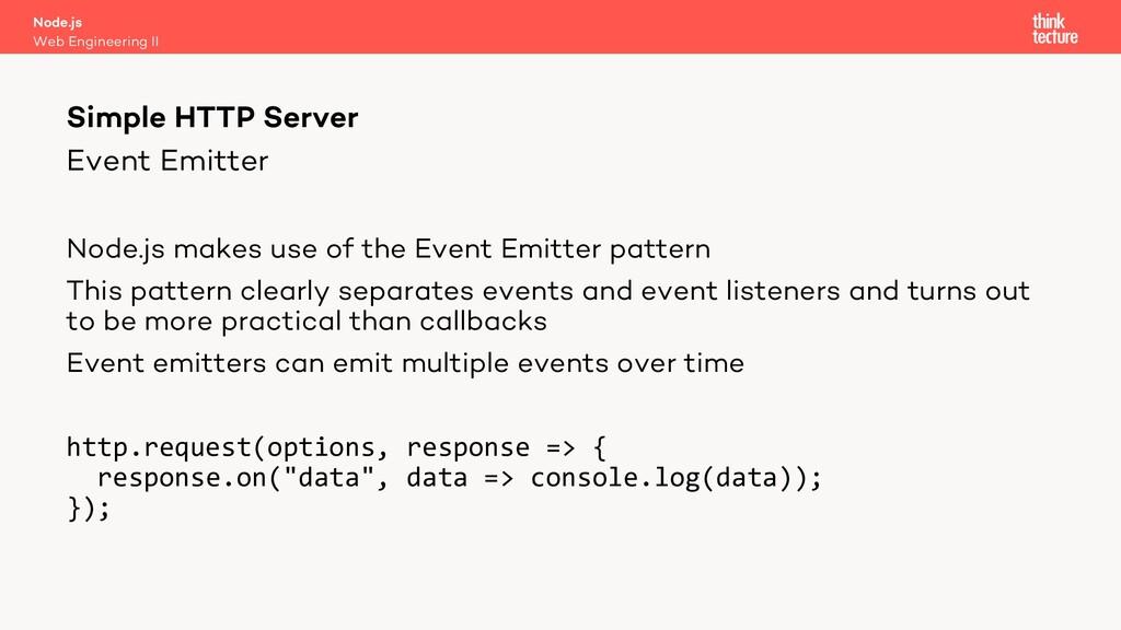 Event Emitter Node.js makes use of the Event Em...