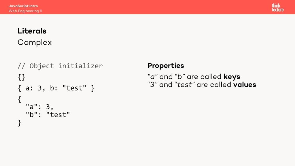 """Complex // Object initializer {} { a: 3, b: """"te..."""