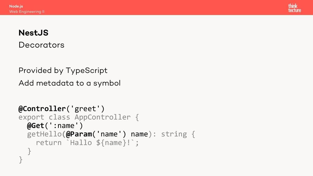 Decorators Provided by TypeScript Add metadata ...