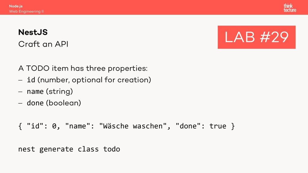 Craft an API A TODO item has three properties: ...