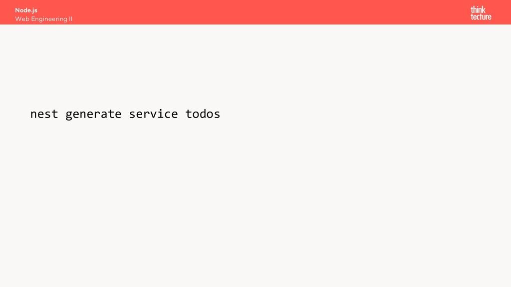 nest generate service todos Node.js Web Enginee...