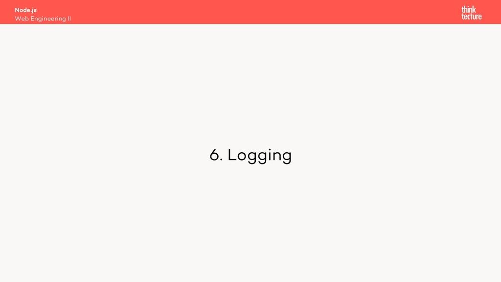 6. Logging Node.js Web Engineering II