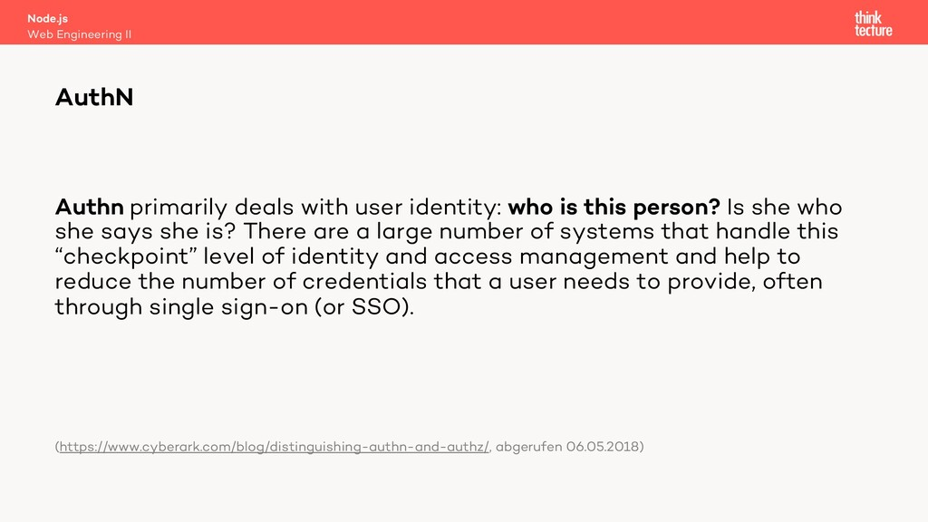 Authn primarily deals with user identity: who i...