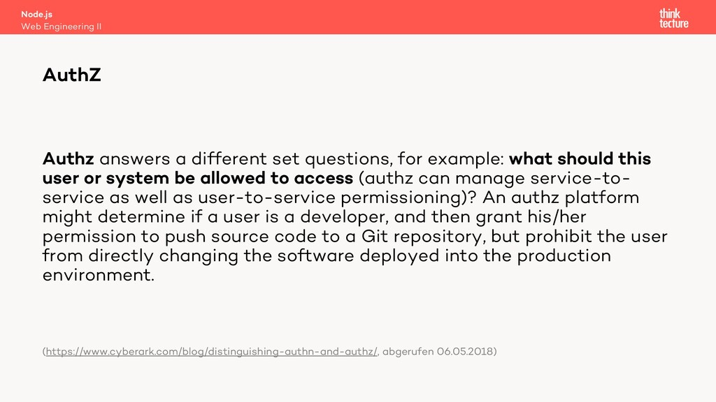 Authz answers a different set questions, for ex...