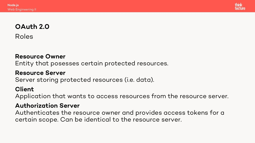 Roles Resource Owner Entity that posesses certa...