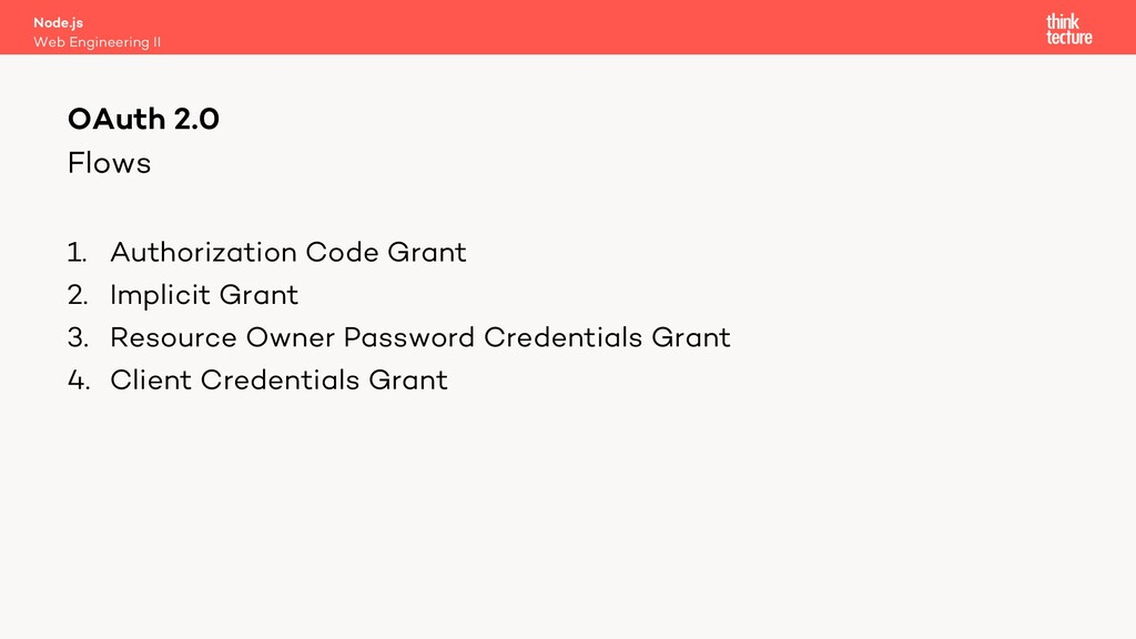 Flows 1. Authorization Code Grant 2. Implicit G...