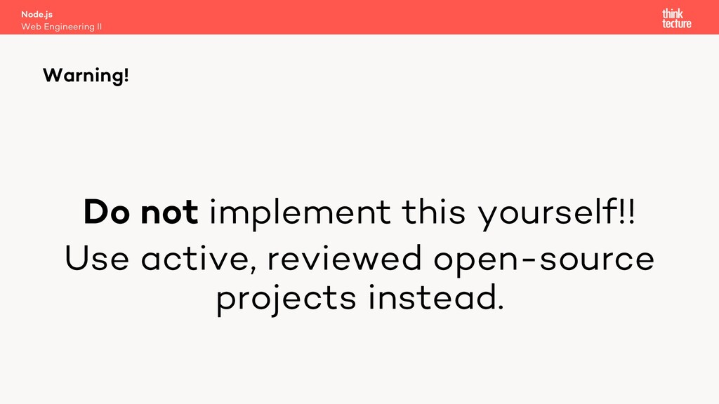 Do not implement this yourself!! Use active, re...