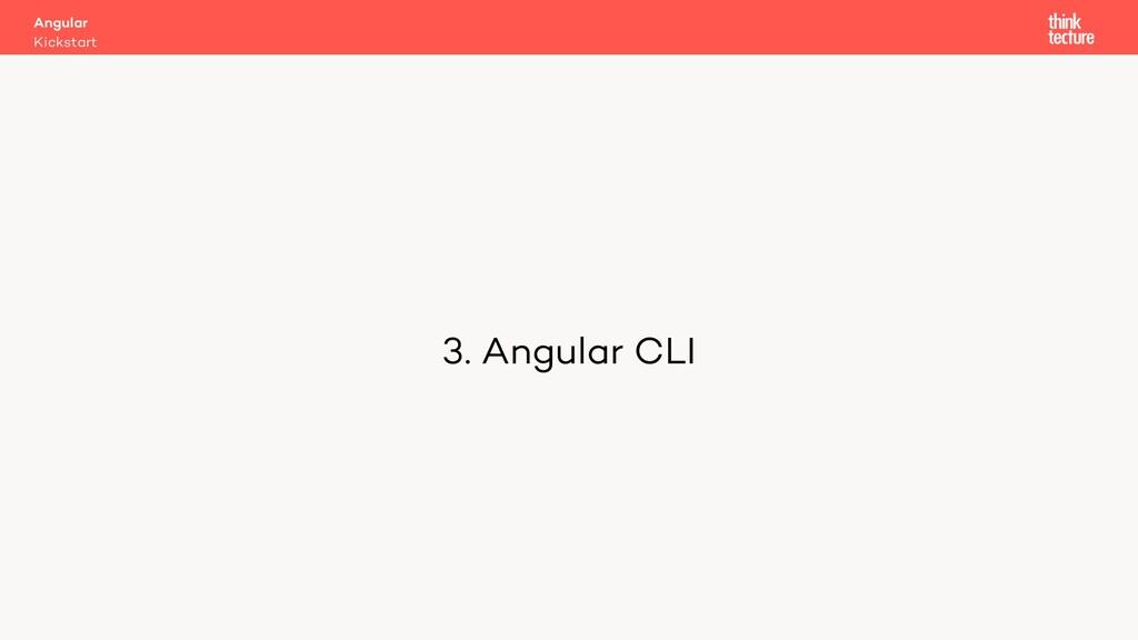 3. Angular CLI Kickstart Angular