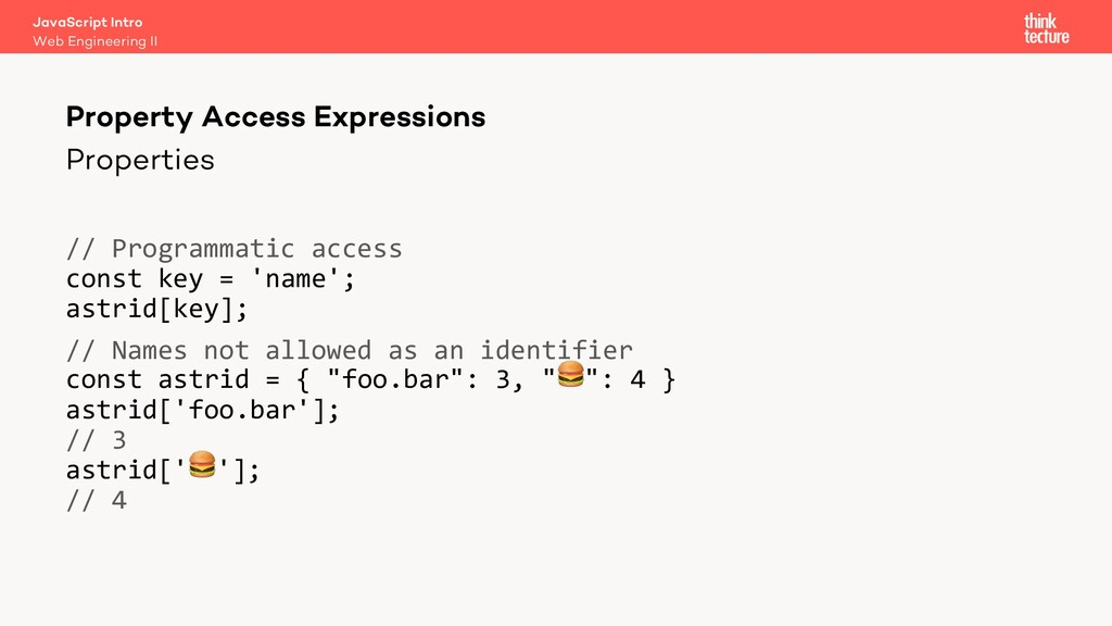 Properties // Programmatic access const key = '...