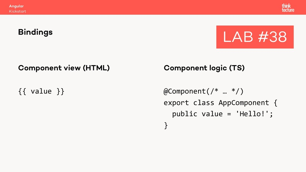 Component view (HTML) {{ value }} Component log...