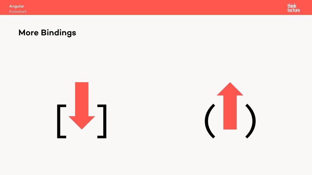 [ ] ( ) More Bindings Kickstart Angular