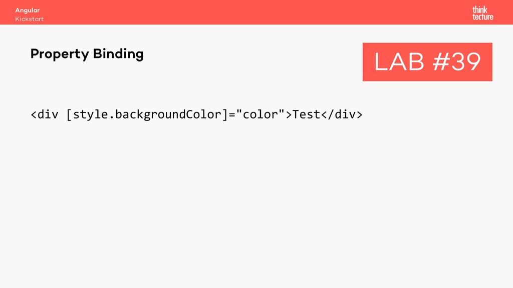"""<div [style.backgroundColor]=""""color"""">Test</div>..."""