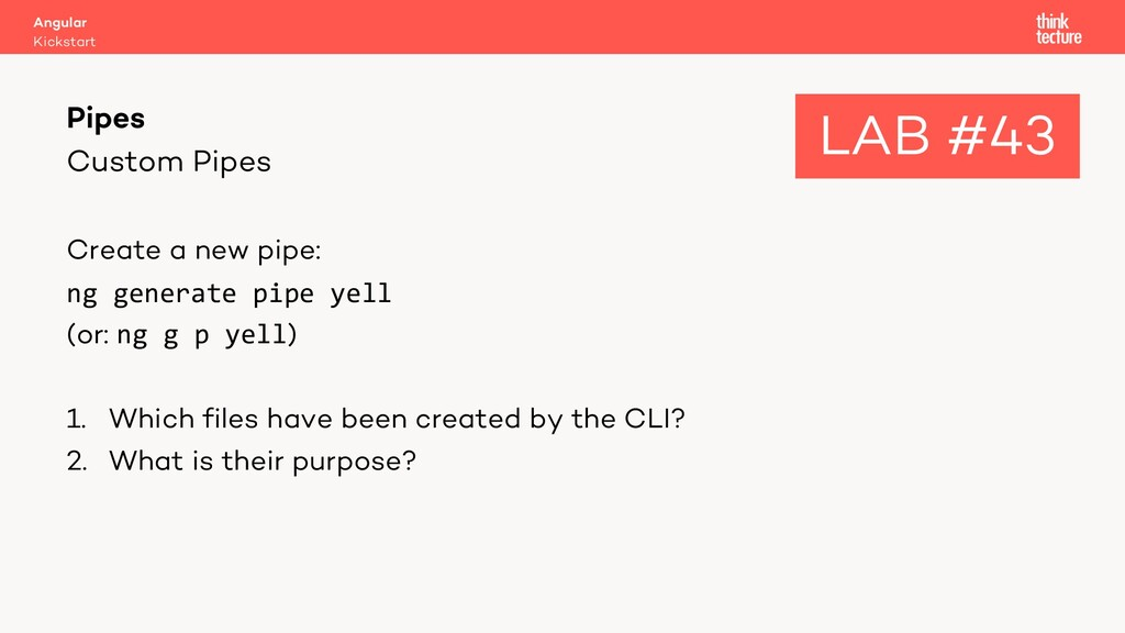 Custom Pipes Create a new pipe: ng generate pip...
