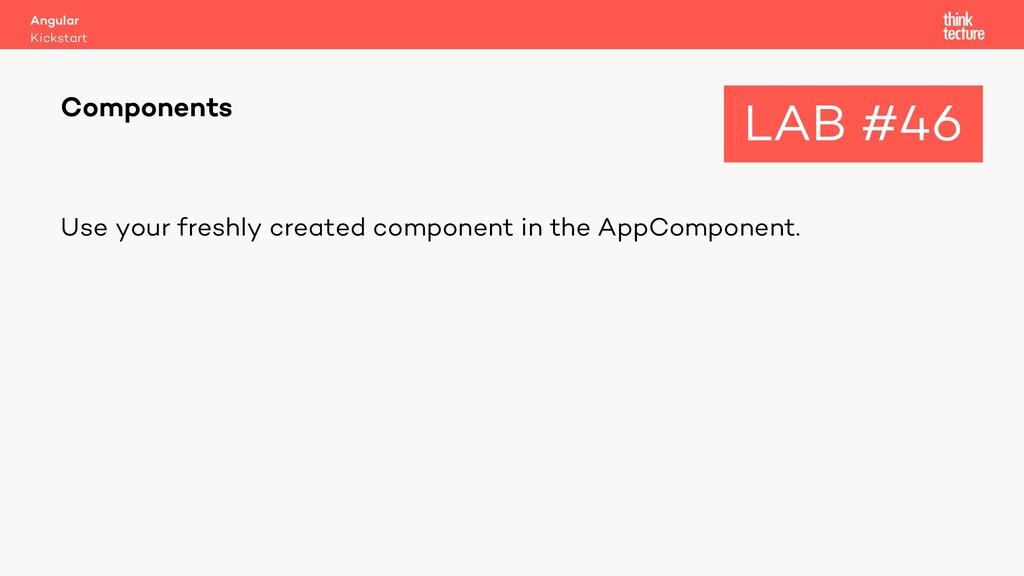 Use your freshly created component in the AppCo...