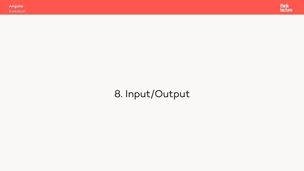 8. Input/Output Kickstart Angular