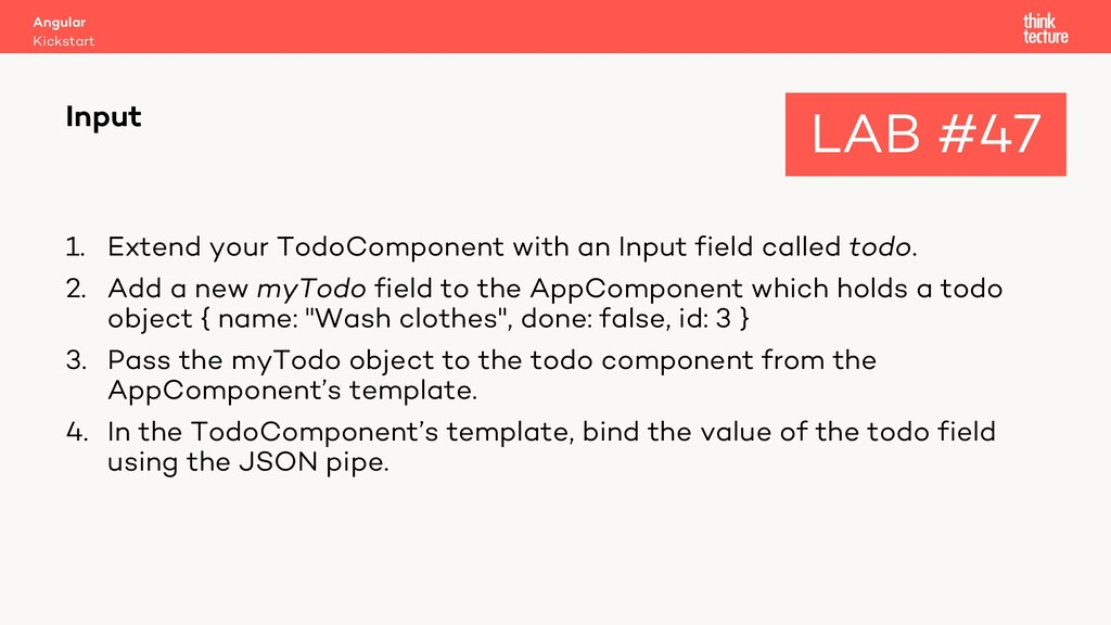 1. Extend your TodoComponent with an Input fiel...