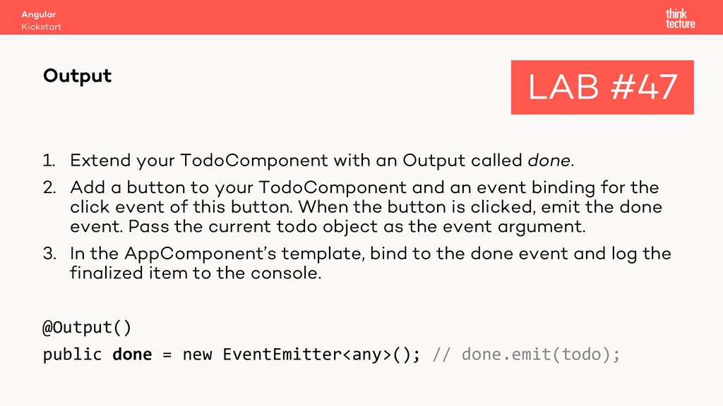 1. Extend your TodoComponent with an Output cal...