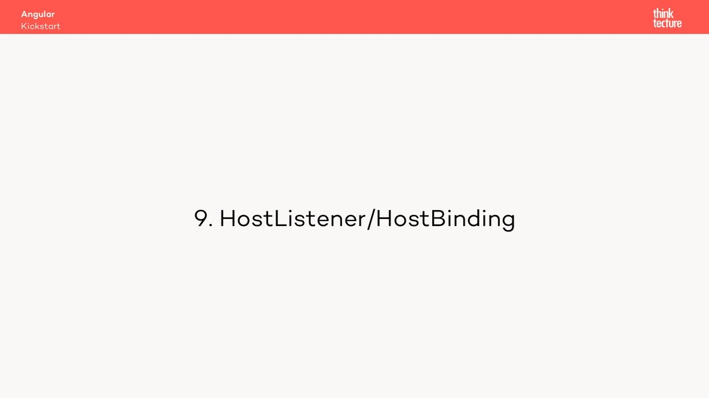 9. HostListener/HostBinding Kickstart Angular