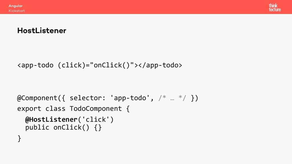 "<app-todo (click)=""onClick()""></app-todo> @Comp..."