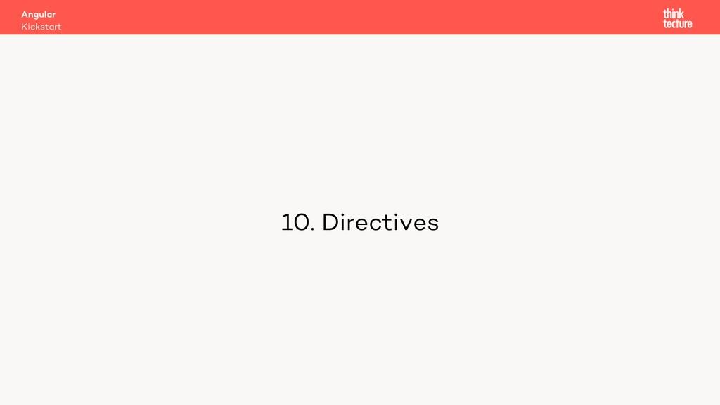 10. Directives Kickstart Angular