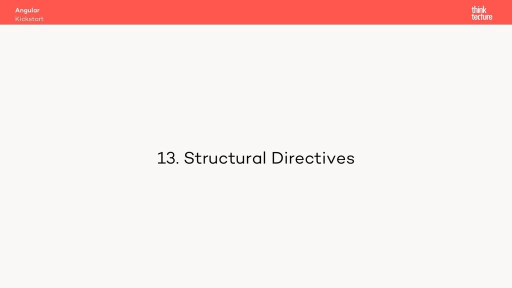 13. Structural Directives Kickstart Angular