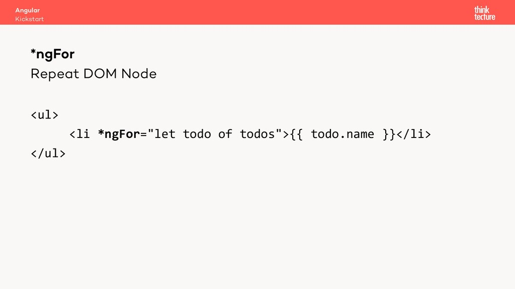 """Repeat DOM Node <ul> <li *ngFor=""""let todo of to..."""