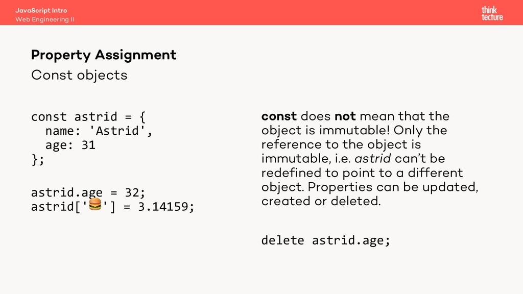 Const objects const astrid = { name: 'Astrid', ...
