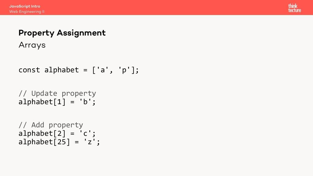Arrays const alphabet = ['a', 'p']; // Update p...