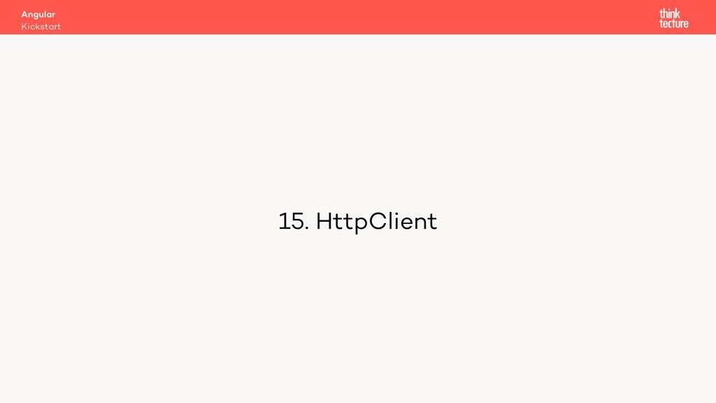15. HttpClient Kickstart Angular
