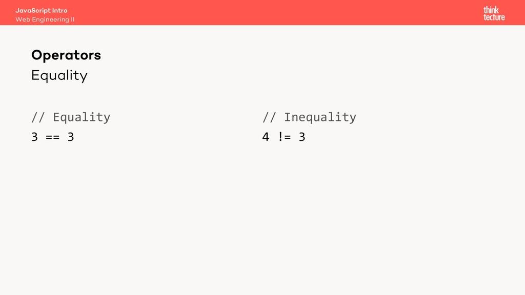 Equality // Equality 3 == 3 // Inequality 4 != ...