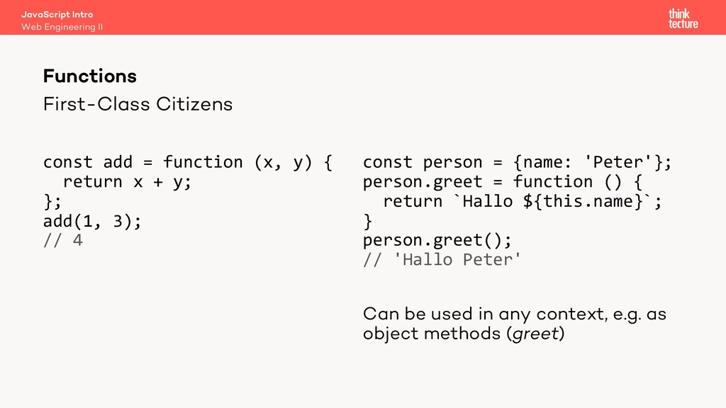 First-Class Citizens const add = function (x, y...