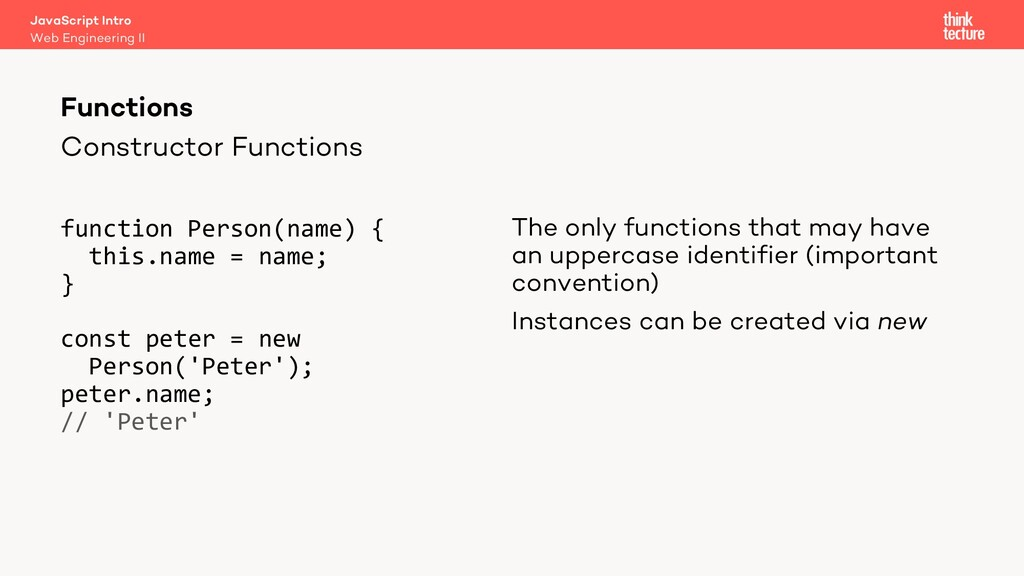 Constructor Functions function Person(name) { t...