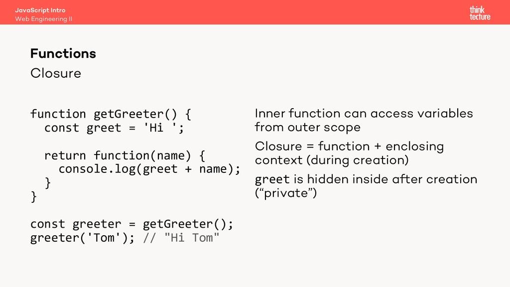 Closure function getGreeter() { const greet = '...