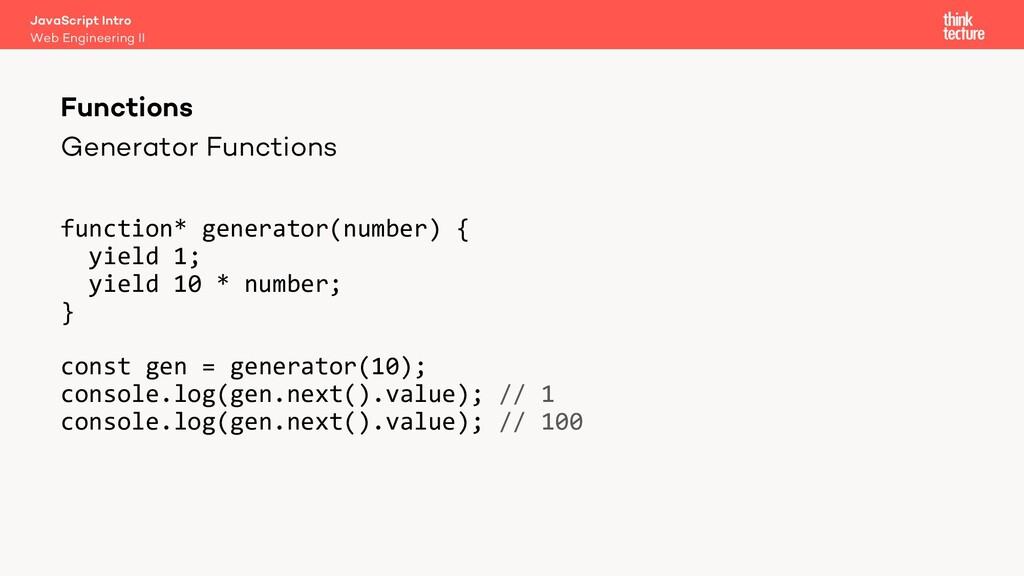 Generator Functions function* generator(number)...