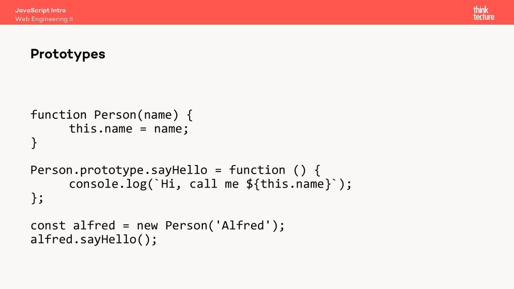 Prototypes Web Engineering II JavaScript Intro ...