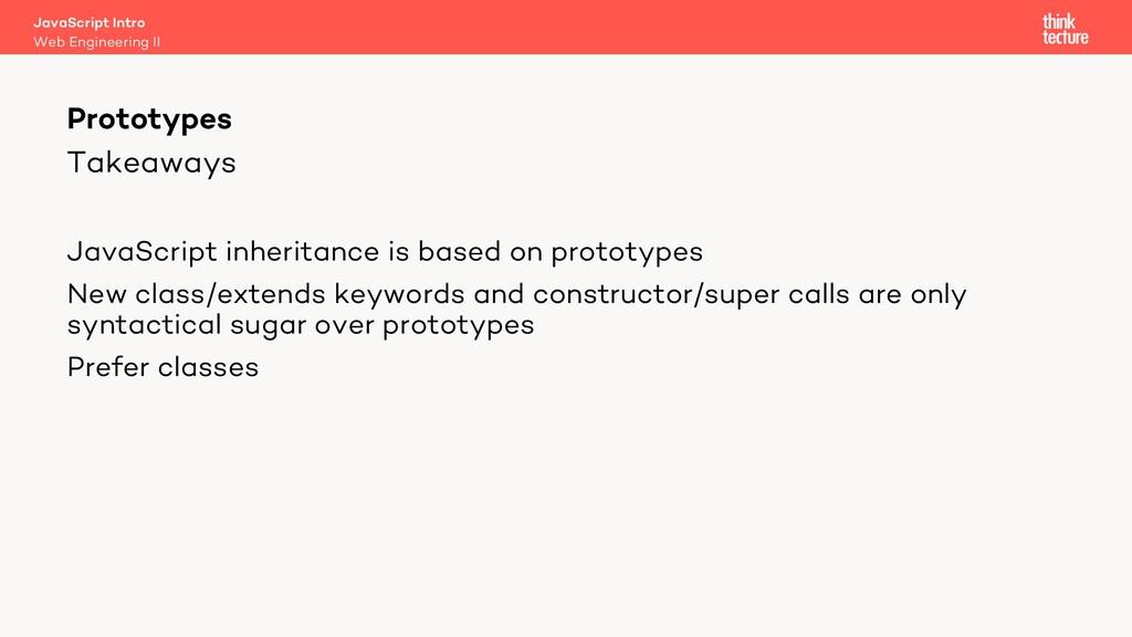 Takeaways Prototypes Web Engineering II JavaScr...