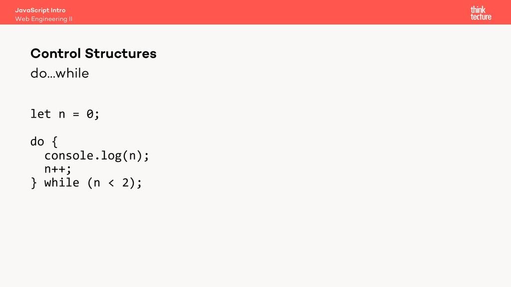 do…while let n = 0; do { console.log(n); n++; }...
